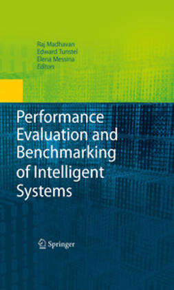 Madhavan, Raj - Performance Evaluation and Benchmarking of Intelligent Systems, ebook