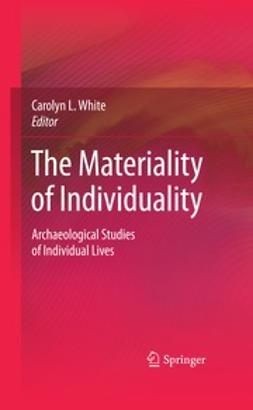 White, Carolyn - The Materiality of Individuality, e-bok