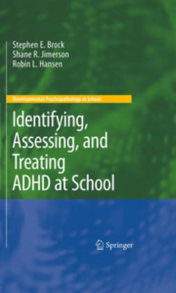 Brock, Stephen E. - Identifying, Assessing, and Treating ADHD at School, ebook