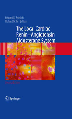 Frohlich, Edward D. - The Local Cardiac Renin-Angiotensin Aldosterone System, ebook