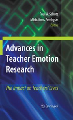 Schutz, Paul A. - Advances in Teacher Emotion Research, ebook
