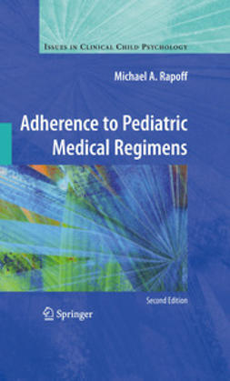 Rapoff, Michael A. - Adherence to Pediatric Medical Regimens, e-kirja