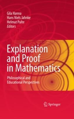 Hanna, Gila - Explanation and Proof in Mathematics, ebook