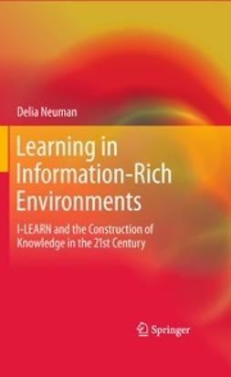 Neuman, Delia - Learning in Information-Rich Environments, ebook