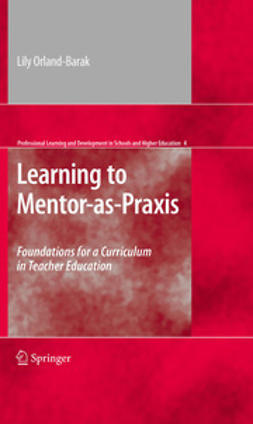 Orland-Barak, Lily - Learning to Mentor-as-Praxis, ebook
