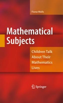 Walls, Fiona - Mathematical Subjects, ebook