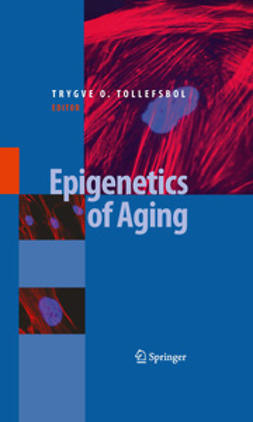 Tollefsbol, Trygve O. - Epigenetics of Aging, ebook