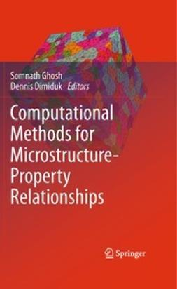 Ghosh, Somnath - Computational Methods for Microstructure-Property Relationships, ebook