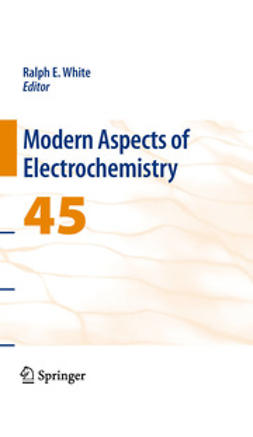 White, Ralph E. - Modern Aspects of Electrochemistry, No. 45, e-bok