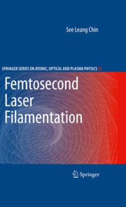 Chin, See Leang - Femtosecond Laser Filamentation, ebook