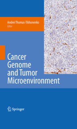 Thomas-Tikhonenko, Andrei - Cancer Genome and Tumor Microenvironment, ebook