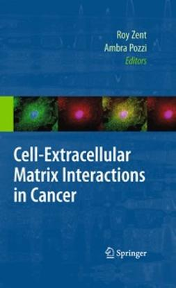 Zent, Roy - Cell-Extracellular Matrix Interactions in Cancer, ebook