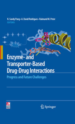 , K. Sandy  Pang - Enzyme- and Transporter-Based Drug-Drug Interactions, e-bok
