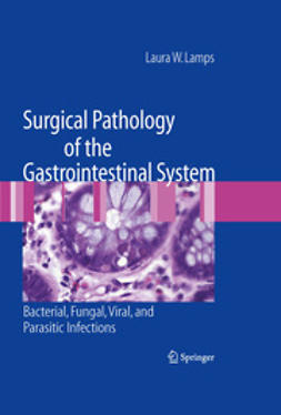 Lamps, Laura W. - Surgical Pathology of the Gastrointestinal System: Bacterial, Fungal, Viral, and Parasitic Infections, ebook