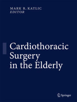 Katlic, Mark R. - Cardiothoracic Surgery in the Elderly, e-bok