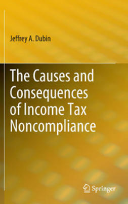 Dubin, Jeffrey A. - The Causes and Consequences of Income Tax Noncompliance, ebook