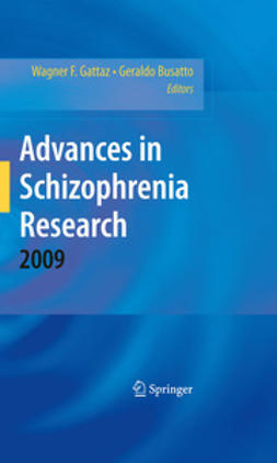 Gattaz, Wagner F. - Advances in Schizophrenia Research 2009, ebook