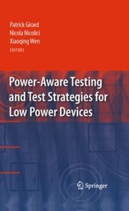 Girard, Patrick - Power-Aware Testing and Test Strategies for Low Power Devices, ebook