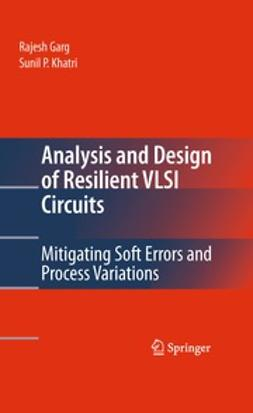 Garg, Rajesh - Analysis and Design of Resilient VLSI Circuits, e-bok