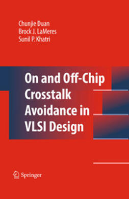 Duan, Chunjie - On and Off-Chip Crosstalk Avoidance in VLSI Design, e-bok