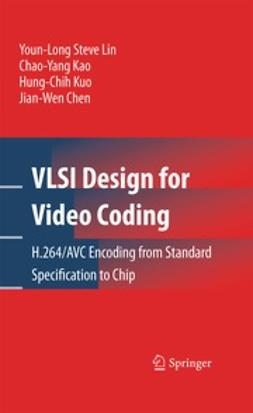 Lin, Youn-Long Steve - VLSI Design for Video Coding, ebook