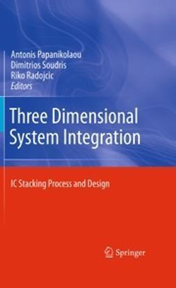 Papanikolaou, Antonis - Three Dimensional System Integration, ebook