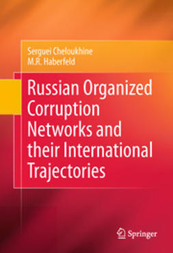Cheloukhine, Serguei - Russian Organized Corruption Networks and their International Trajectories, ebook