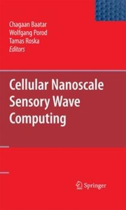 Baatar, Chagaan - Cellular Nanoscale Sensory Wave Computing, ebook