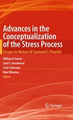 Avison, William R. - Advances in the Conceptualization of the Stress Process, ebook