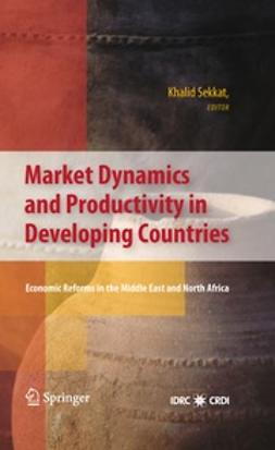 Sekkat, Khalid - Market Dynamics and Productivity in Developing Countries, e-bok
