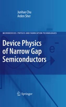 Chu, Junhao - Device Physics of Narrow Gap Semiconductors, ebook
