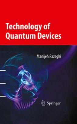 Razeghi, Manijeh - Technology of Quantum Devices, ebook
