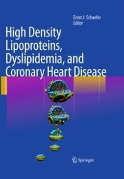Schaefer, Ernst J. - High Density Lipoproteins, Dyslipidemia, and Coronary Heart Disease, ebook