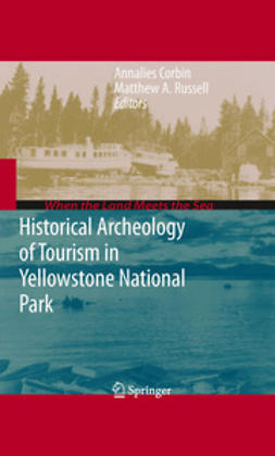 Corbin, Annalies - Historical Archeology of Tourism in Yellowstone National Park, ebook