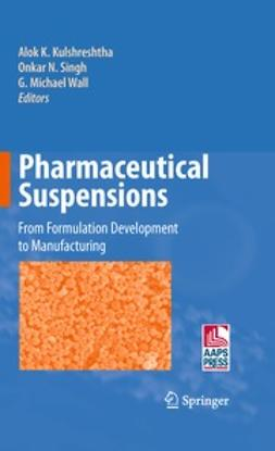 Kulshreshtha, Alok K. - Pharmaceutical Suspensions, ebook