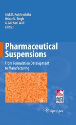 Kulshreshtha, Alok K. - Pharmaceutical Suspensions, e-bok