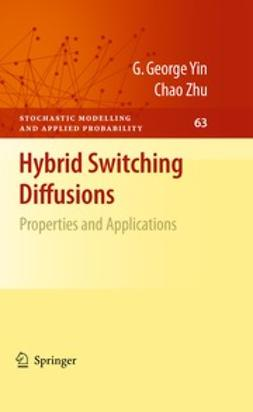 Yin, G. George - Hybrid Switching Diffusions, ebook
