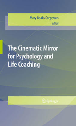 Gregerson, Mary Banks - The Cinematic Mirror for Psychology and Life Coaching, ebook