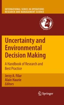 Filar, Jerzy A. - Uncertainty and Environmental Decision Making, ebook