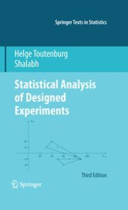 Toutenburg, Helge - Statistical Analysis of Designed Experiments, Third Edition, ebook