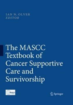 Olver, Ian N. - The MASCC Textbook of Cancer Supportive Care and Survivorship, ebook