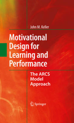 Keller, John M. - Motivational Design for Learning and Performance, ebook