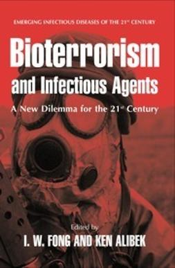 Fong, I. W. - Bioterrorism and Infectious Agents: A New Dilemma for the 21st Century, ebook