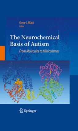 Blatt, Gene J. - The Neurochemical Basis of Autism, ebook