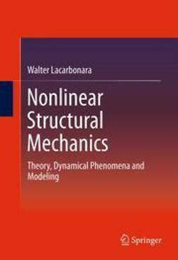 Lacarbonara, Walter - Nonlinear Structural Mechanics, ebook