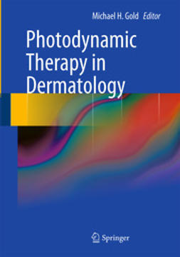 Gold, Michael H. - Photodynamic Therapy in Dermatology, ebook