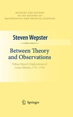 Wepster, Steven - Between Theory and Observations, ebook