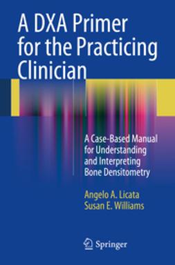 Licata, Angelo A. - A DXA Primer for the Practicing Clinician, ebook