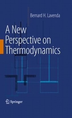 Lavenda, Bernard H. - A New Perspective on Thermodynamics, ebook