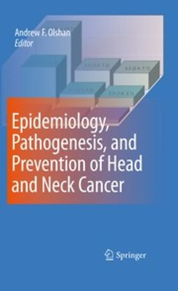 Olshan, Andrew F. - Epidemiology, Pathogenesis, and Prevention of Head and Neck Cancer, e-kirja